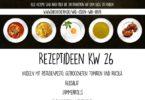 Was essen wir heute Rezeptideen Kochinspiration KW 26 DieCheckerin Lfiestyle Blog