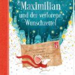 Maxi-<br>milian und der verlorene Wunsch-<br>zettel