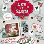 Let it slow