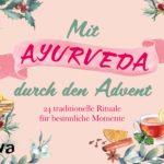 Mit Ayurveda durch den Advent